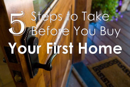 5-steps-to-take-before-you-buy-your-first-home