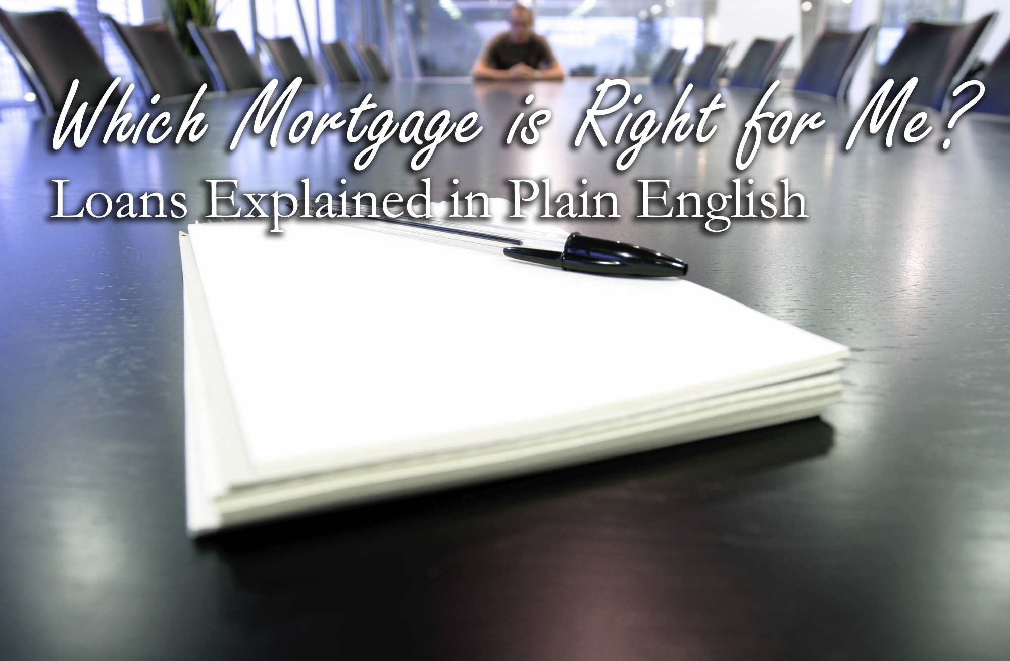 Which Mortgage is Right for Me?